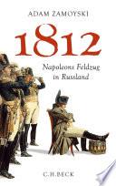 1812 : Napoleons Feldzug in Russland