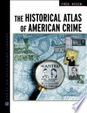 The Historical Atlas Of American Crime