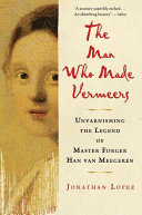 The Man Who Made Vermeers Book