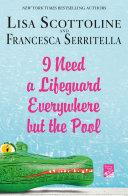 I Need a Lifeguard Everywhere but the Pool Pdf/ePub eBook