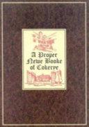 A Proper Newe Booke of Cokerye