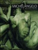 Michelangelo e il Novecento