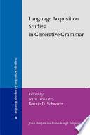 Language Acquisition Studies in Generative Grammar