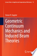 Geometric Continuum Mechanics and Induced Beam Theories Book