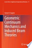 Geometric Continuum Mechanics And Induced Beam Theories Book PDF