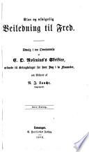 Klar og usvigelig veiledning til fred. Udvalg i tro oversaettelse af C.O. Rosenius's skrifter, ordnede til betragtninger for hver dag i to maaneder