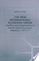 The New International Economic Order  : Conflict and Cooperation in North-South Economic Relations, 1974–77