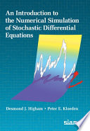 An Introduction to the Numerical Simulation of Stochastic Di   erential Equations
