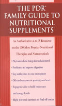 The PDR Family Guide to Nutritional Supplements