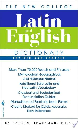 Download The Bantam New College Latin & English Dictionary Free Books - Dlebooks.net
