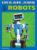 Dream Jobs If You Like Robots