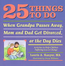 25 Things to Do When Grandpa Passes Away  Mom and Dad Get Divorced  Or the Dog Dies