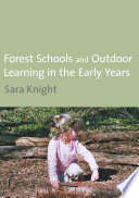 """""""Forest Schools & Outdoor Learning in the Early Years"""" by Sara Knight"""