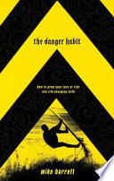 The Danger Habit