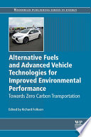 Alternative Fuels and Advanced Vehicle Technologies for Improved Environmental Performance  : Towards Zero Carbon Transportation