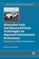 Alternative Fuels and Advanced Vehicle Technologies for Improved Environmental Performance [Pdf/ePub] eBook