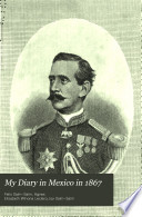 My Diary in Mexico in 1867  Including the Last Days of the Emperor Maximilian Book PDF