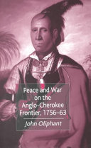 Peace and War on the Anglo-Cherokee Frontier, 1756-63