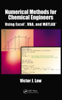 Numerical Methods for Chemical Engineers Using Excel, VBA, and MATLAB [Pdf/ePub] eBook
