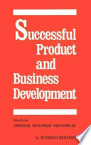 Successful Product and Business Development, First Edition