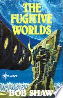 The Fugitive Worlds PDF