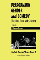 Performing Gender and Comedy  Theories  Texts and Contexts