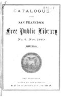 Catalogue of the San Francisco Free Public Library, Short Titles: Nov. 1880
