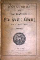 Catalogue of the San Francisco Free Public Library  Short Titles  Nov  1880