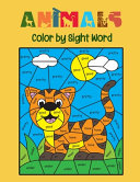 Color by Sight Word ANIMALS