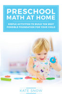 Preschool Math at Home  Simple Activities to Build the Best Possible Foundation for Your Child