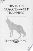 Hints on Coyote and Wolf Trapping