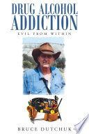 Drug Alcohol Addiction  Evil from Within