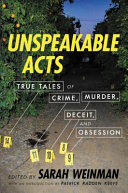 link to Unspeakable acts : true tales of crime, murder, deceit, and obsession in the TCC library catalog