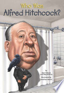 Who Was Alfred Hitchcock