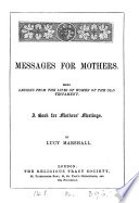Messages for mothers  lessons from the lives of women of the Old Testament Book