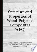 Structure and Properties of Wood-Polymer Composites (WPC)