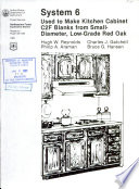 System 6 Used to Make Kitchen Cabinet C2F Blanks Small-diamter, Low-grade Red Oak