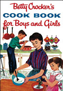 Betty Crocker S Cookbook For Boys And Girls