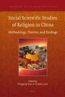 Social Scientific Studies of Religion in China: Methodology, ...