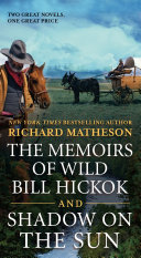 Pdf The Memoirs of Wild Bill Hickok and Shadow on the Sun