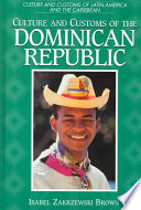 """""""Culture and Customs of the Dominican Republic"""" by Isabel Zakrzewski Brown"""
