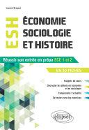 Pdf Economie, Sociologie et Histoire (ESH). Réussir son entrée en prépa ECE1-ECE2 en 30 fiches Telecharger