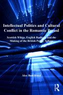 Intellectual Politics and Cultural Conflict in the Romantic Period [Pdf/ePub] eBook