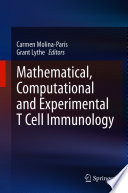 Mathematical, Computational and Experimental T Cell Immunology