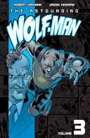 The Astounding Wolf Man Vol  3