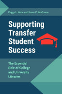 Supporting Transfer Student Success  The Essential Role of College and UNiversity Libraries