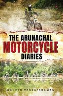 The Arunachal Motorcycle Diaries