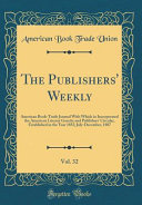 The Publishers' Weekly, Vol. 32