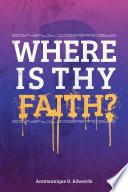 Where is Thy Faith  Book PDF