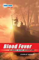 The Young Bond Series  Book Two  Blood Fever  A James Bond Adventure